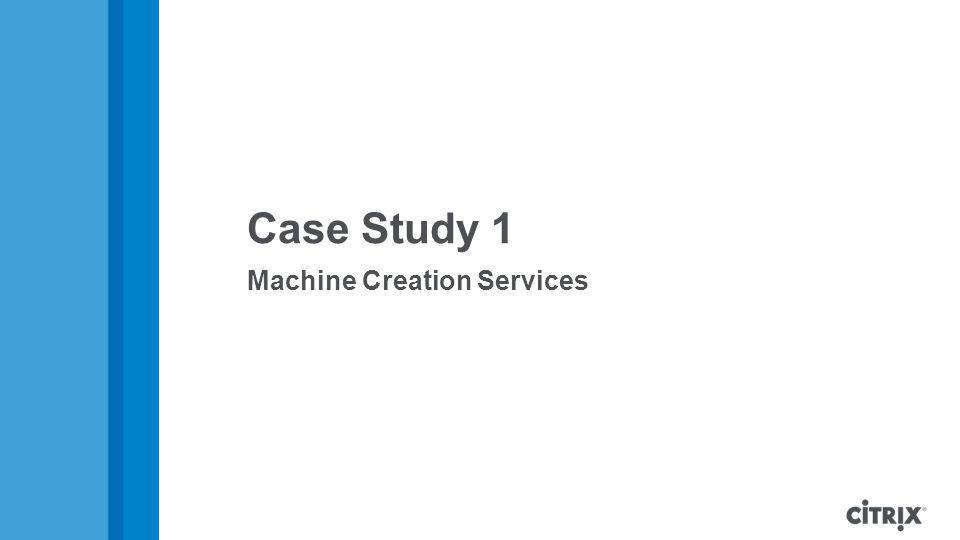 Case Study 1 Machine Creation Services