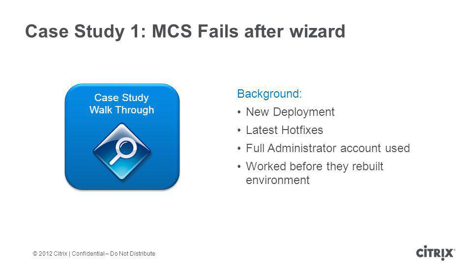Case Study 1: MCS Fails after wizard