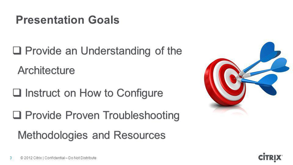 Presentation Goals Provide an Understanding of the Architecture