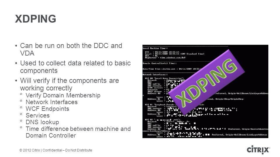 XDPING XDPING Can be run on both the DDC and VDA