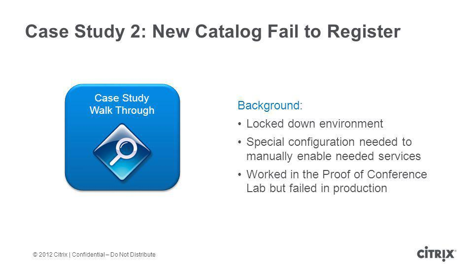 Case Study 2: New Catalog Fail to Register