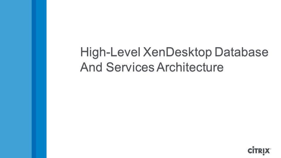 High-Level XenDesktop Database And Services Architecture