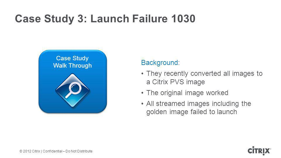 Case Study 3: Launch Failure 1030