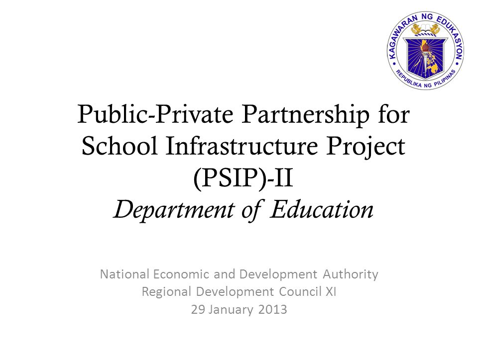 Public-Private Partnership for School Infrastructure Project (PSIP)-II Department of Education