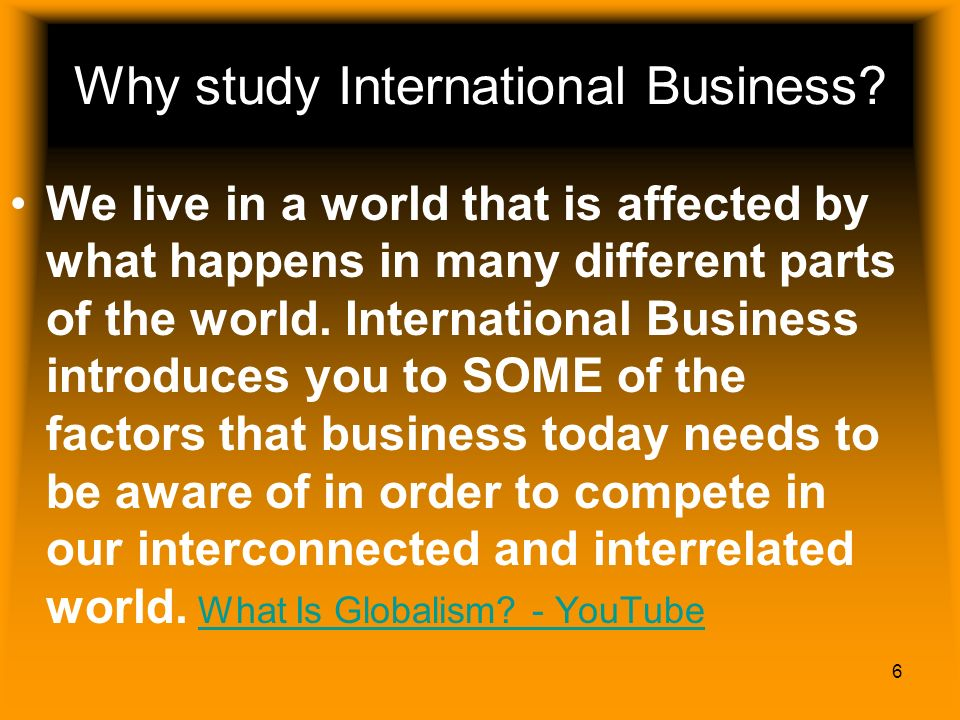 Why study International Business