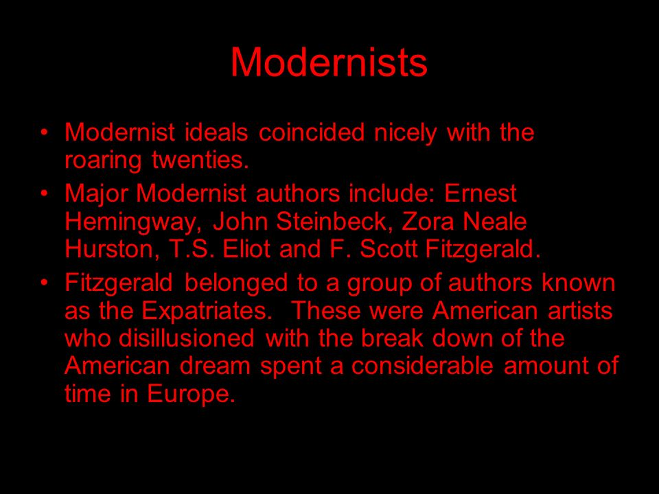 Modernists Modernist ideals coincided nicely with the roaring twenties.