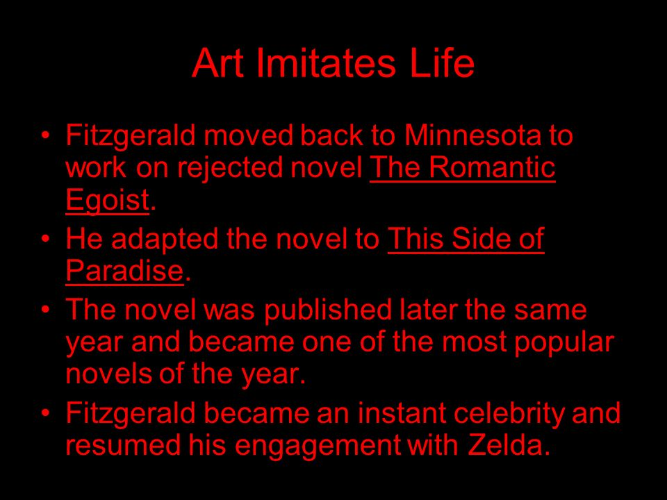 Art Imitates Life Fitzgerald moved back to Minnesota to work on rejected novel The Romantic Egoist.