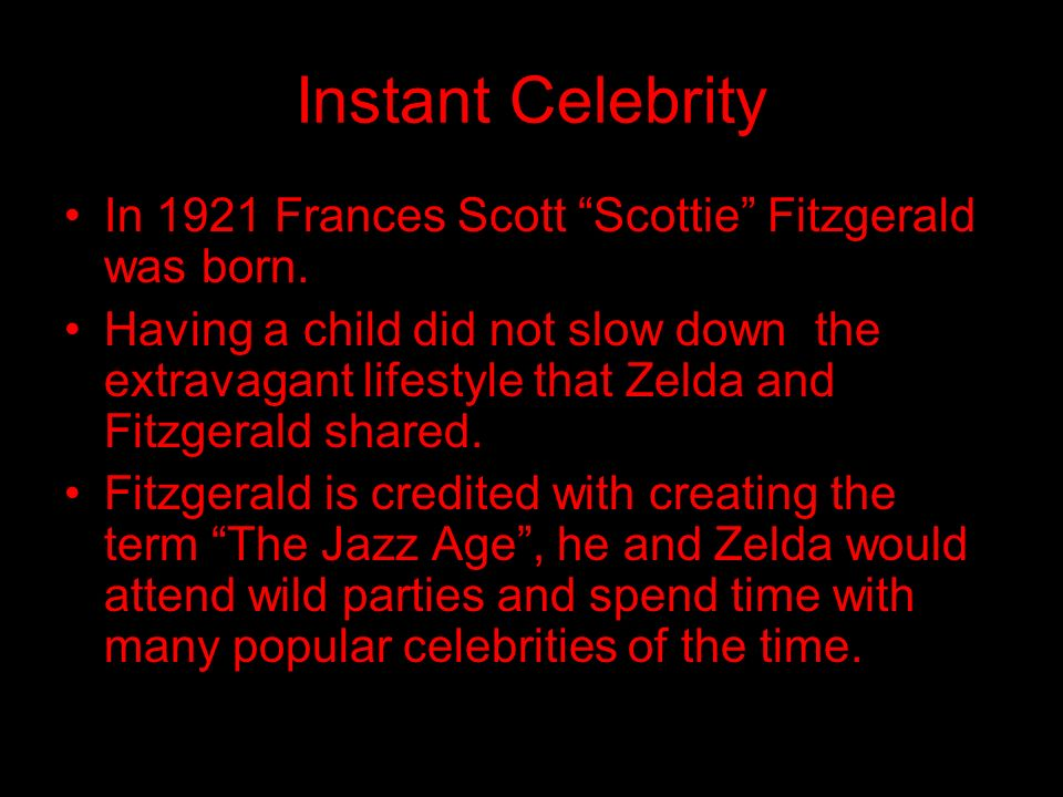 Instant Celebrity In 1921 Frances Scott Scottie Fitzgerald was born.