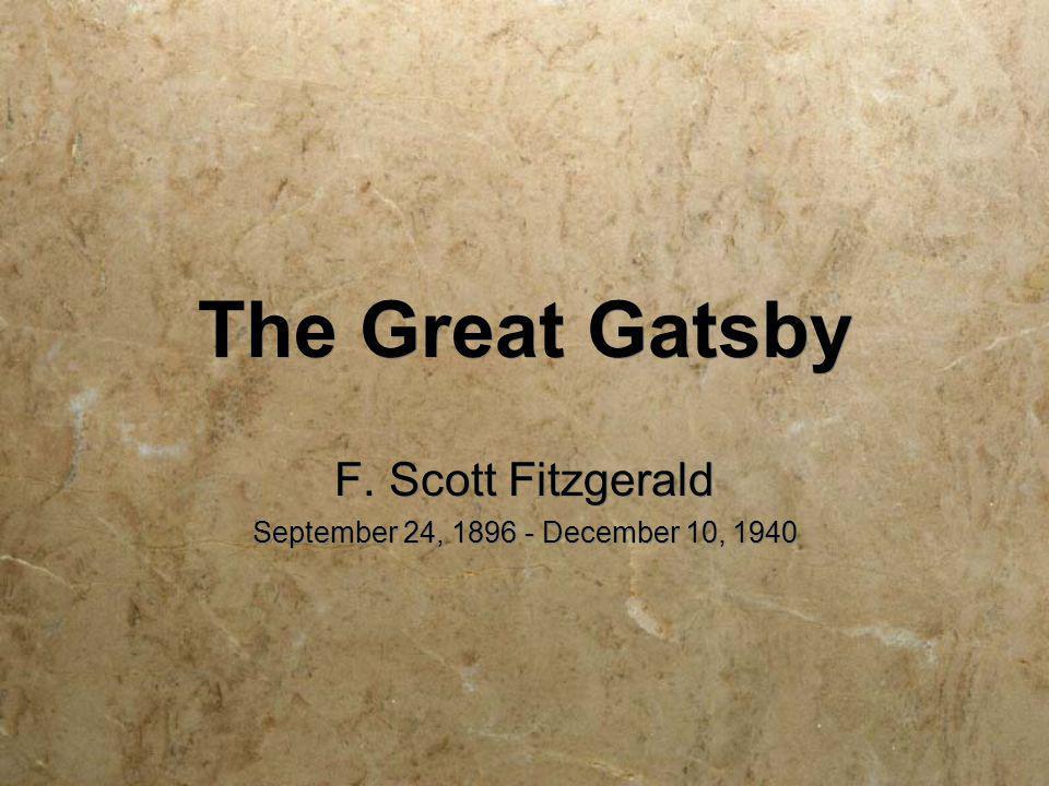 F. Scott Fitzgerald September 24, 1896 - December 10, 1940