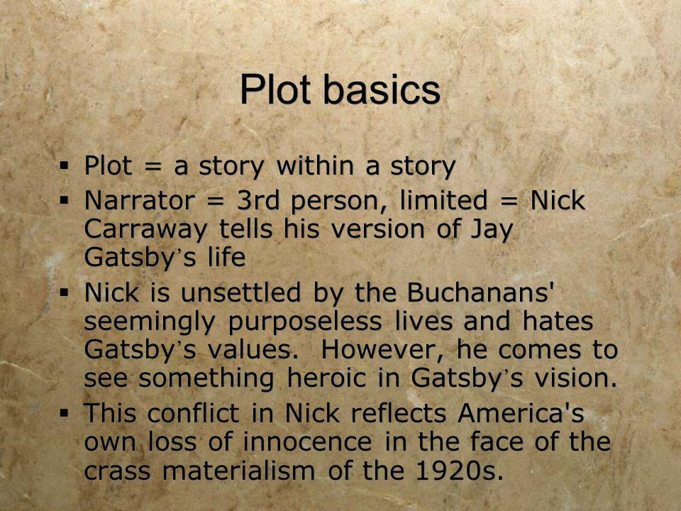 Plot basics Plot = a story within a story
