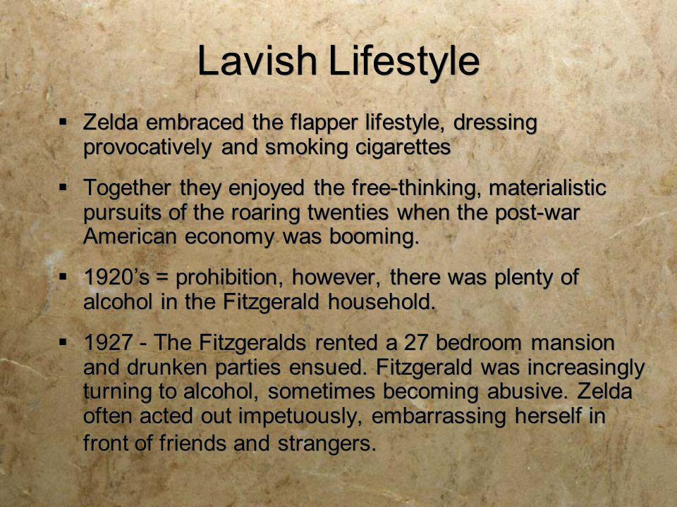 Lavish Lifestyle Zelda embraced the flapper lifestyle, dressing provocatively and smoking cigarettes.