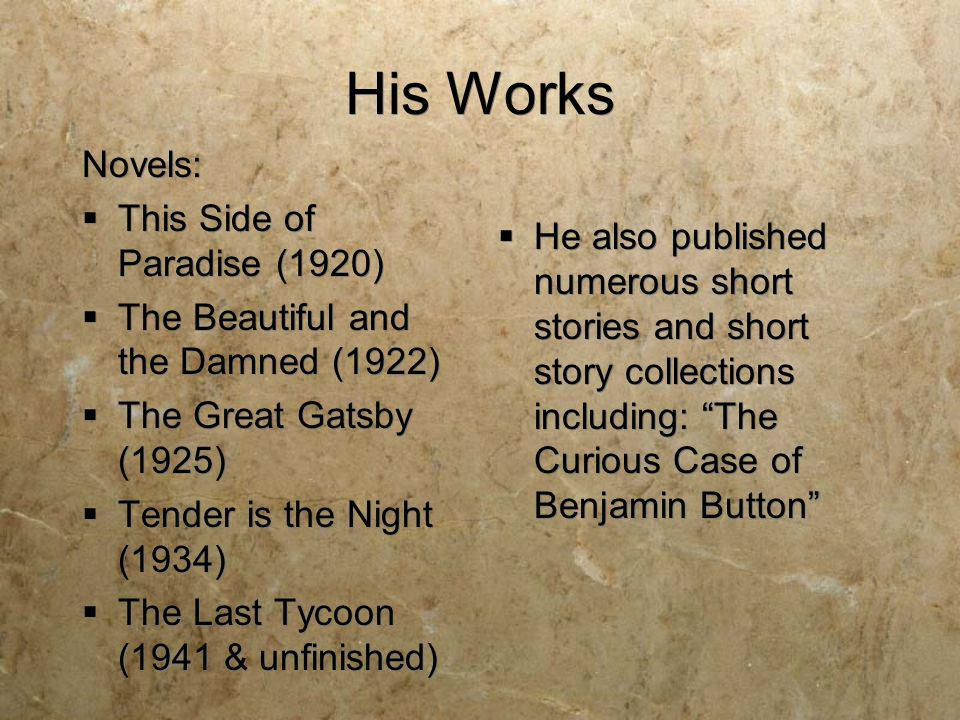 His Works Novels: This Side of Paradise (1920)