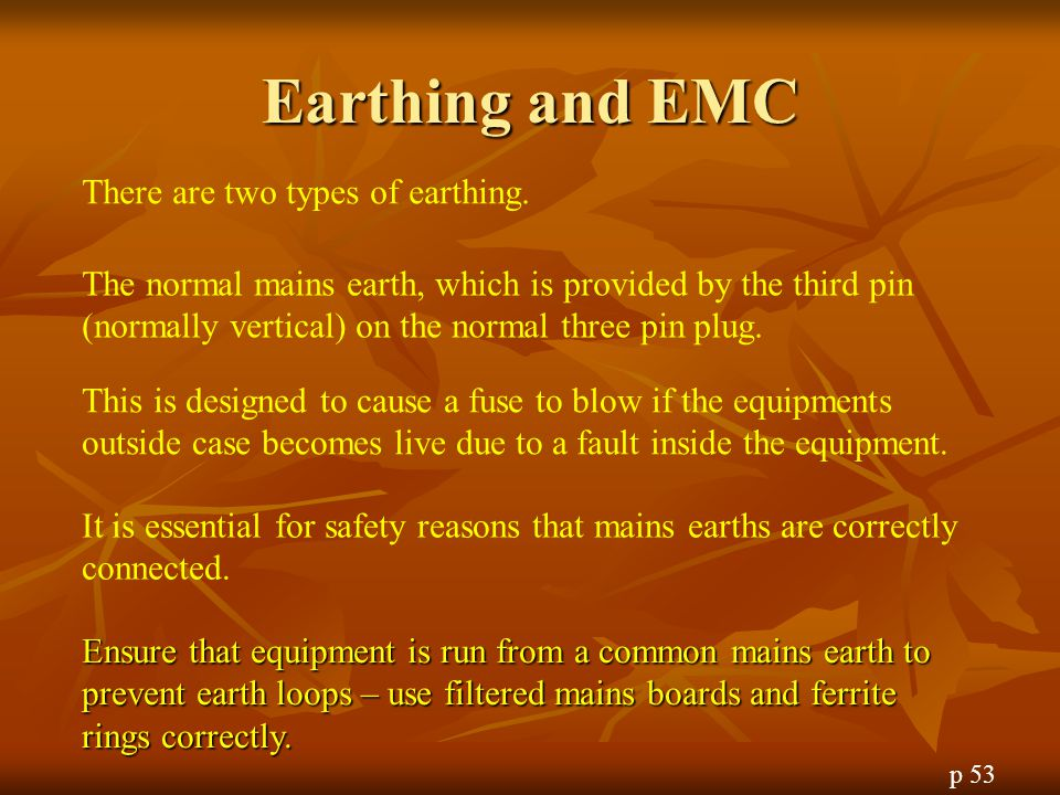 Earthing and EMC There are two types of earthing.