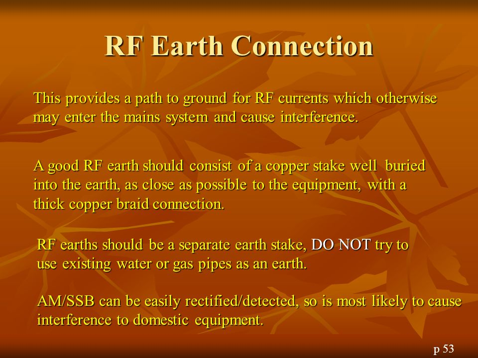 RF Earth Connection This provides a path to ground for RF currents which otherwise may enter the mains system and cause interference.