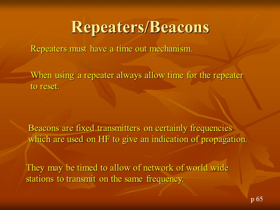 Repeaters/Beacons Repeaters must have a time out mechanism.