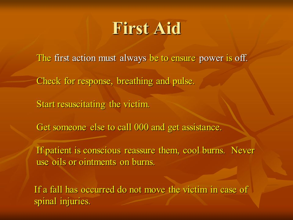 First Aid The first action must always be to ensure power is off.