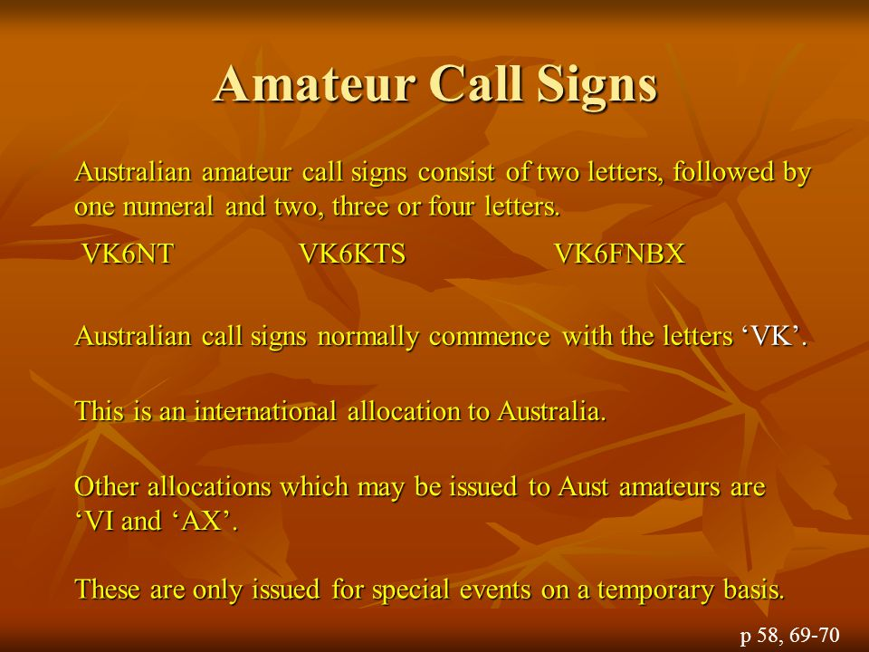 Amateur Call Signs Australian amateur call signs consist of two letters, followed by one numeral and two, three or four letters.