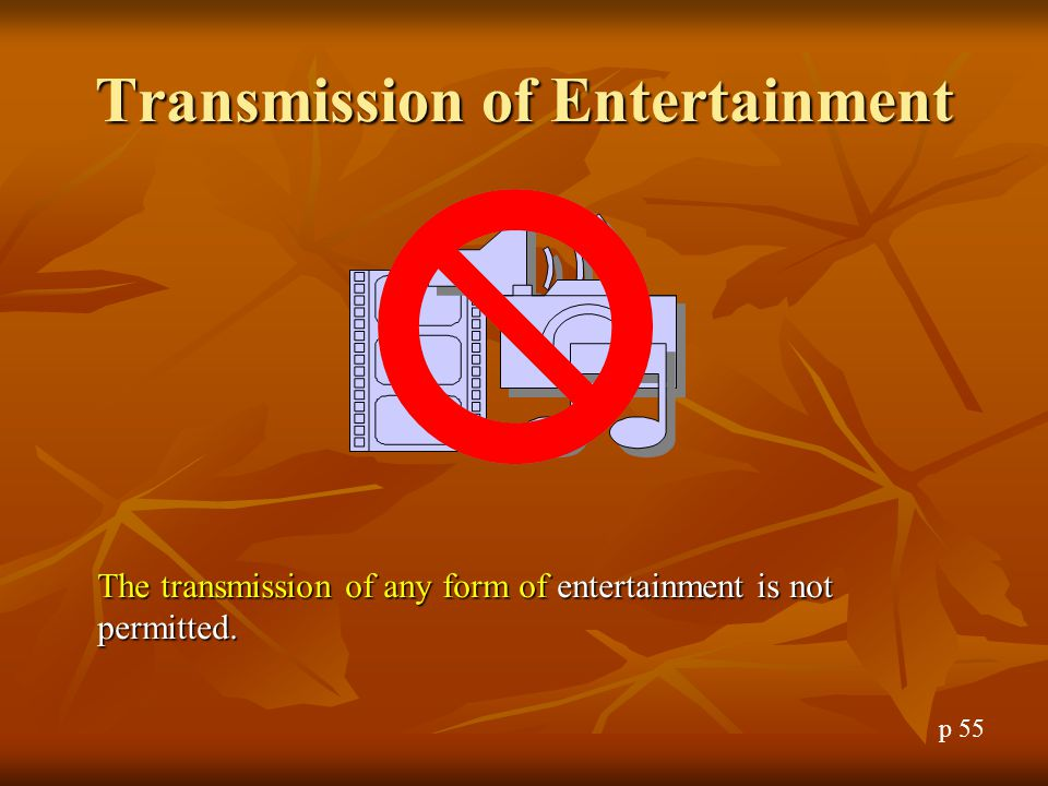 Transmission of Entertainment