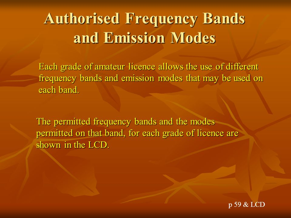 Authorised Frequency Bands and Emission Modes
