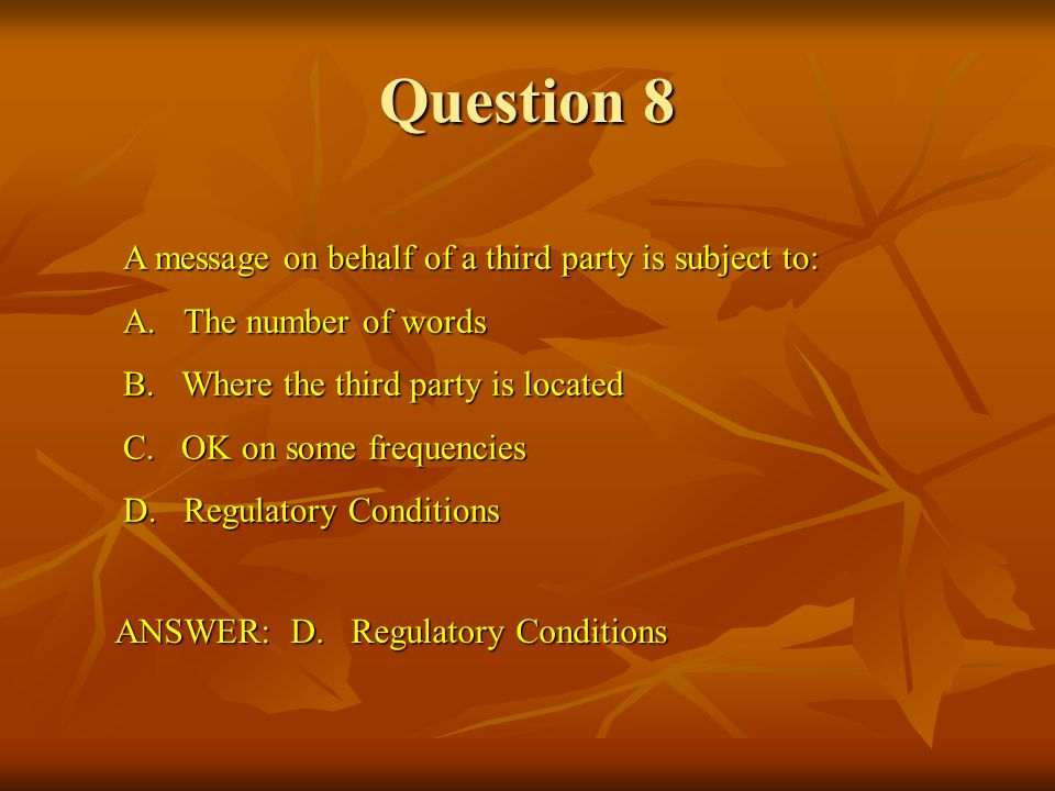 Question 8 A message on behalf of a third party is subject to: