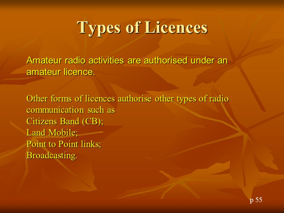 Types of Licences Amateur radio activities are authorised under an amateur licence.
