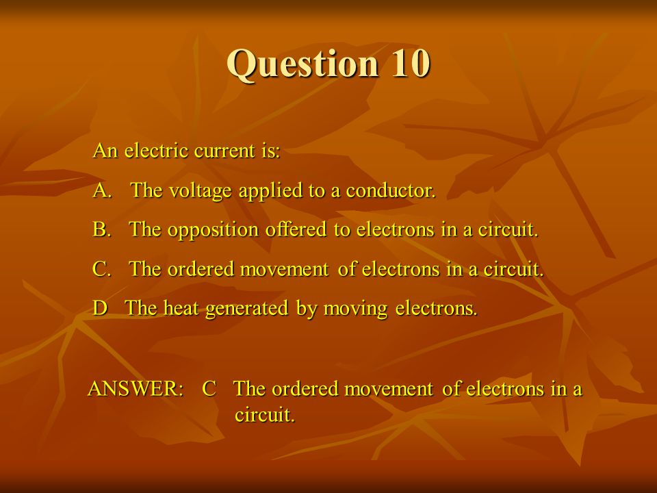 Question 10 An electric current is: