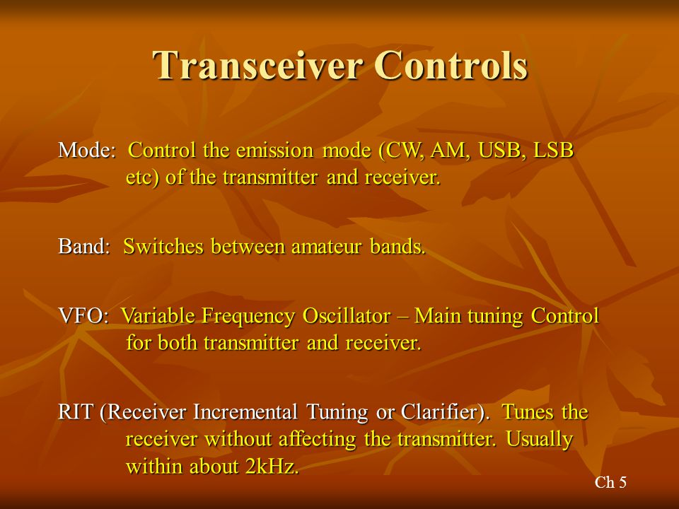 Transceiver Controls Mode: Control the emission mode (CW, AM, USB, LSB etc) of the transmitter and receiver.