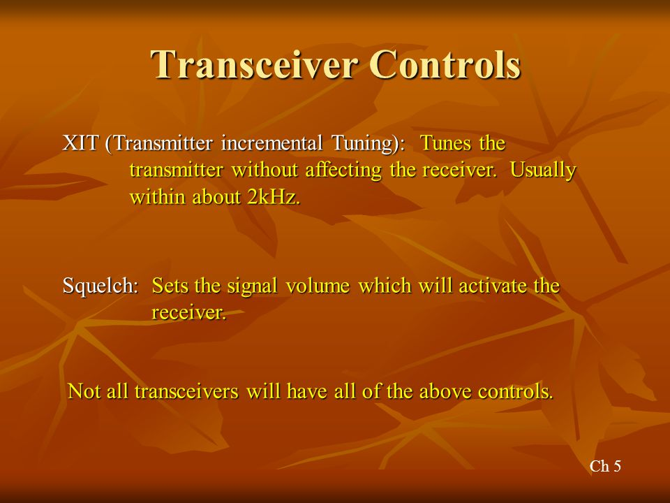 Transceiver Controls XIT (Transmitter incremental Tuning): Tunes the transmitter without affecting the receiver. Usually within about 2kHz.