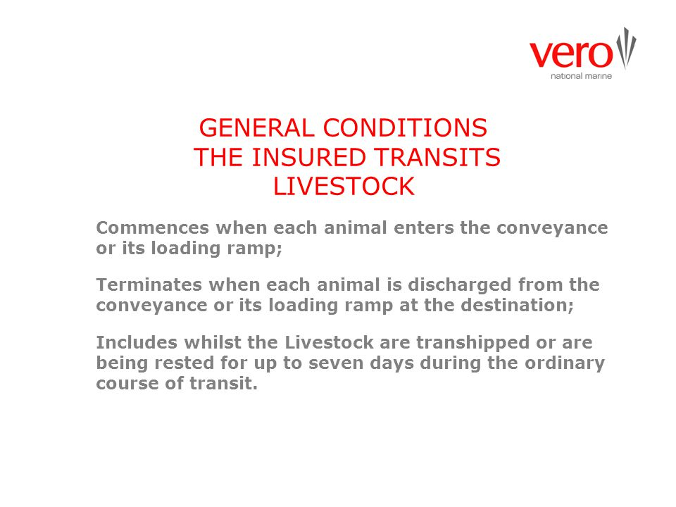 GENERAL CONDITIONS THE INSURED TRANSITS LIVESTOCK