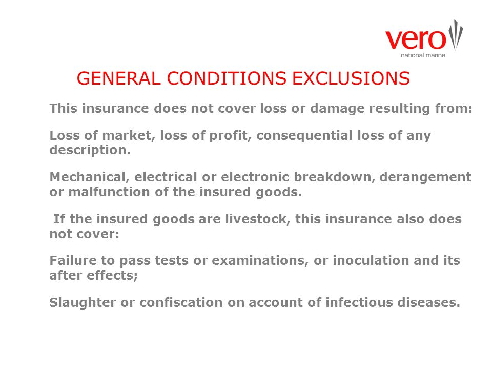 GENERAL CONDITIONS EXCLUSIONS