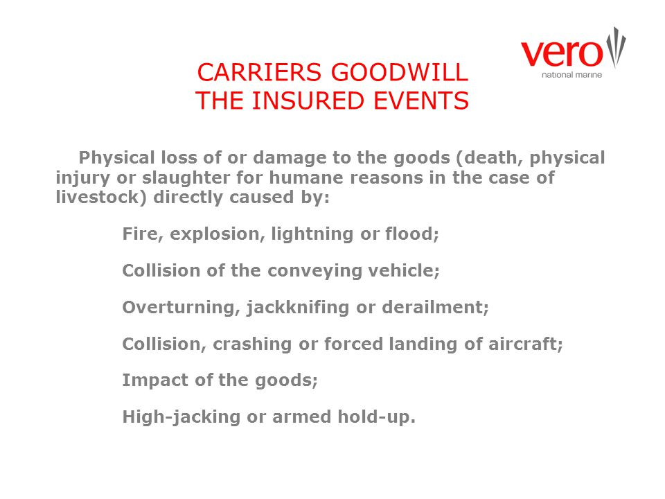CARRIERS GOODWILL THE INSURED EVENTS