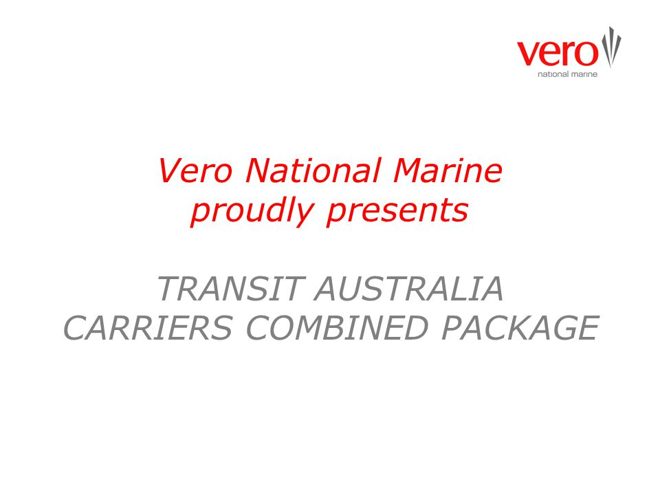 Vero National Marine proudly presents TRANSIT AUSTRALIA CARRIERS COMBINED PACKAGE