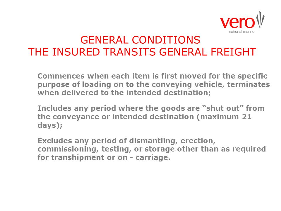 GENERAL CONDITIONS THE INSURED TRANSITS GENERAL FREIGHT