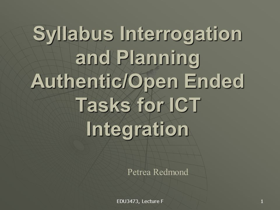 Syllabus Interrogation and Planning Authentic/Open Ended Tasks for ICT Integration