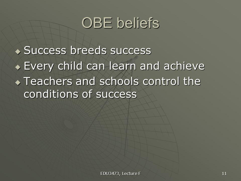 OBE beliefs Success breeds success Every child can learn and achieve
