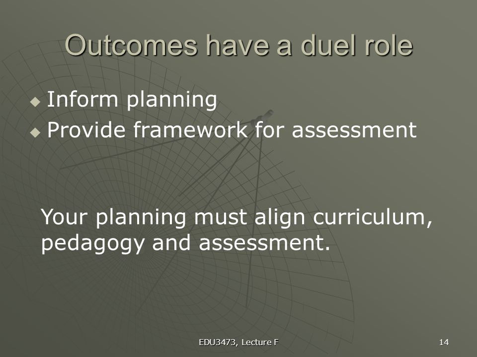 Outcomes have a duel role