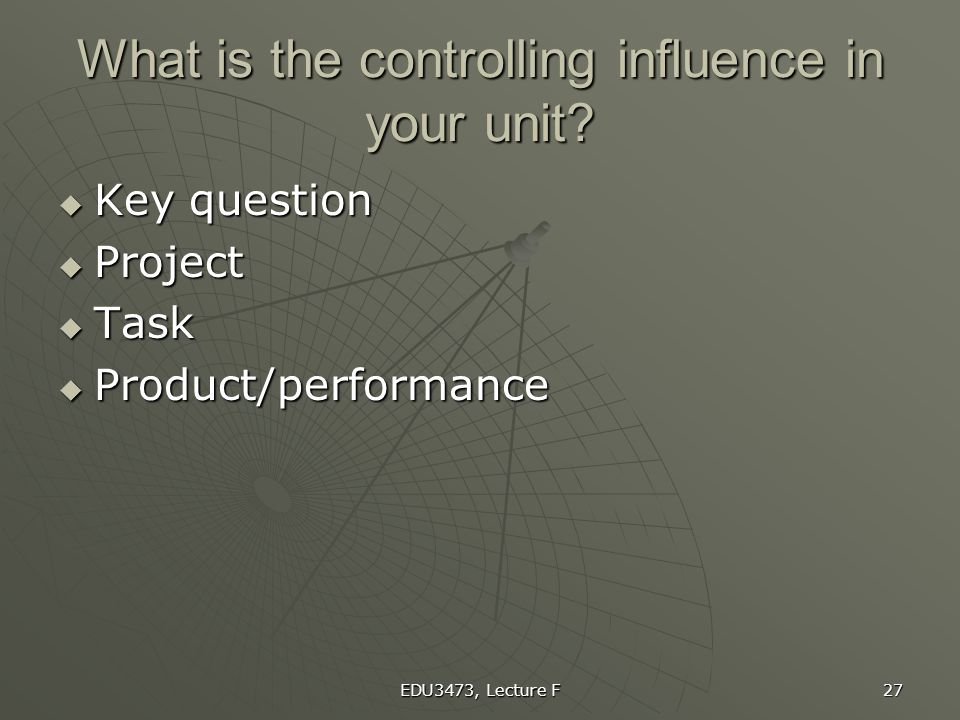 What is the controlling influence in your unit
