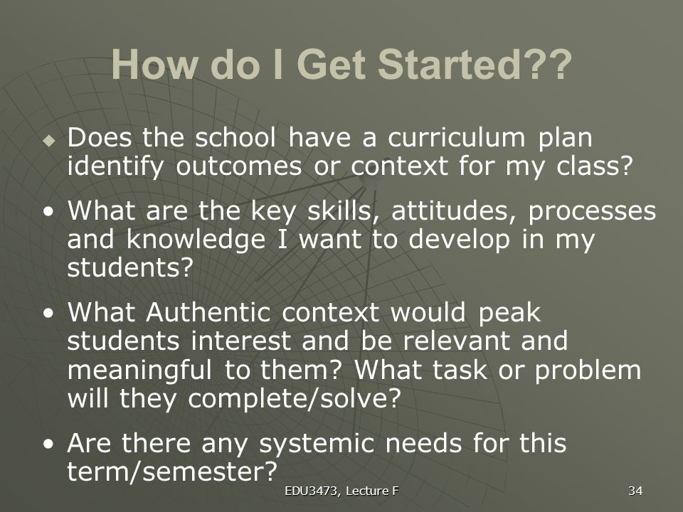 How do I Get Started Does the school have a curriculum plan identify outcomes or context for my class