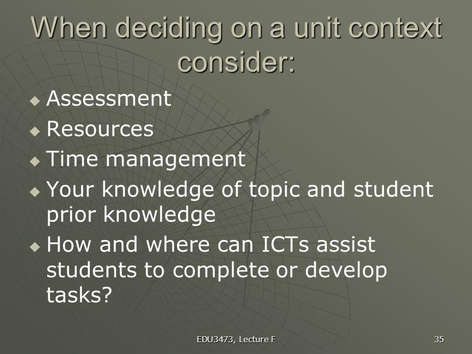 When deciding on a unit context consider: