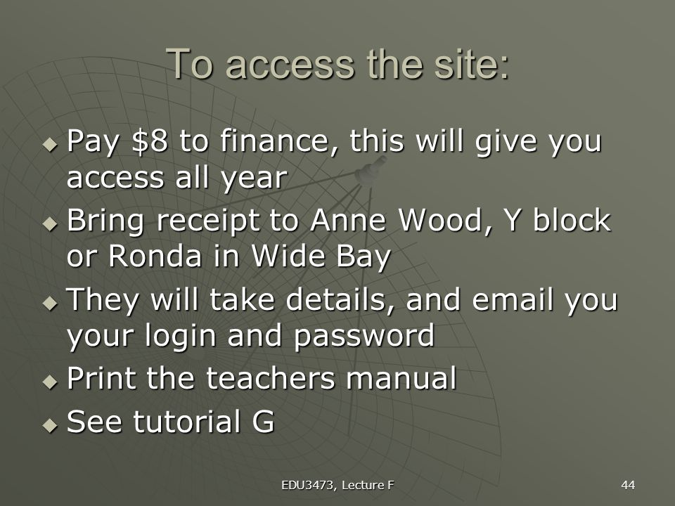 To access the site: Pay $8 to finance, this will give you access all year. Bring receipt to Anne Wood, Y block or Ronda in Wide Bay.