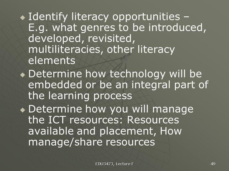 Identify literacy opportunities – E. g