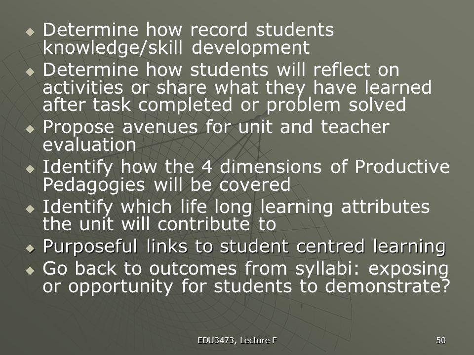 Determine how record students knowledge/skill development