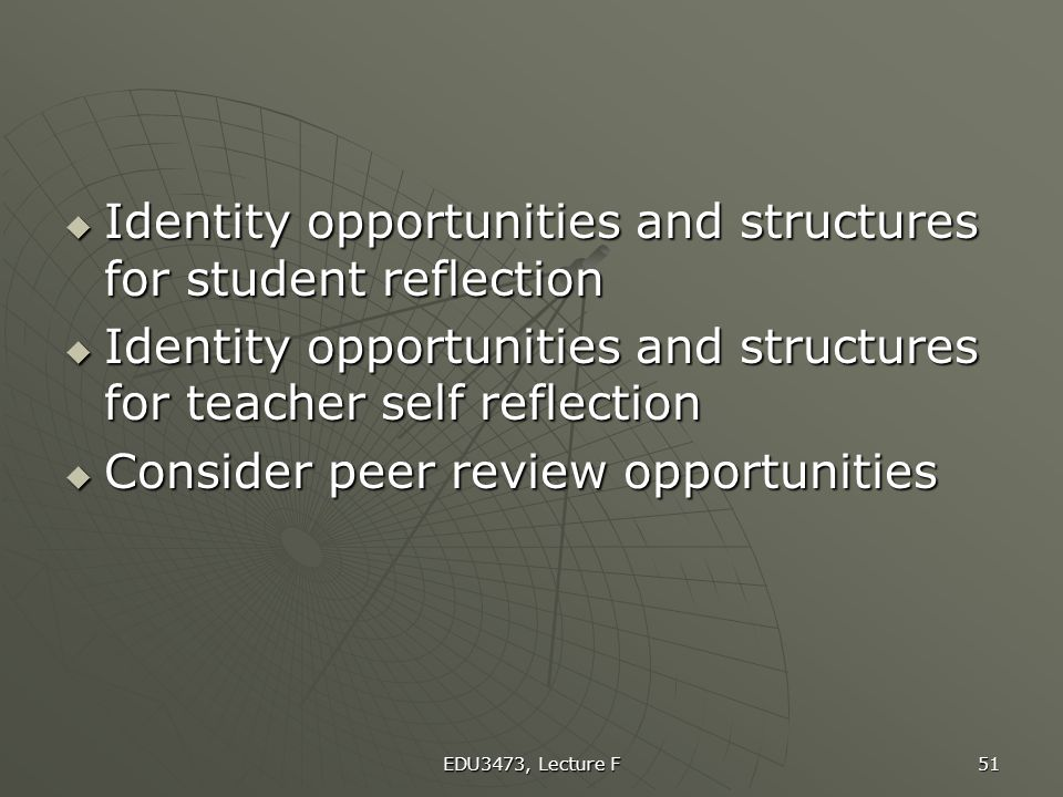 Identity opportunities and structures for student reflection