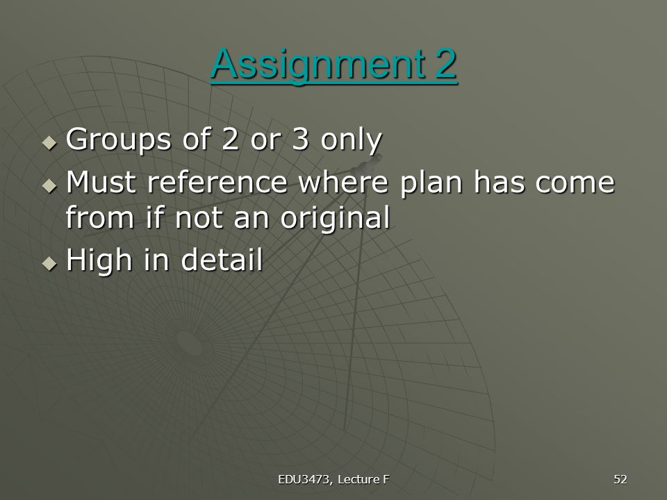 Assignment 2 Groups of 2 or 3 only