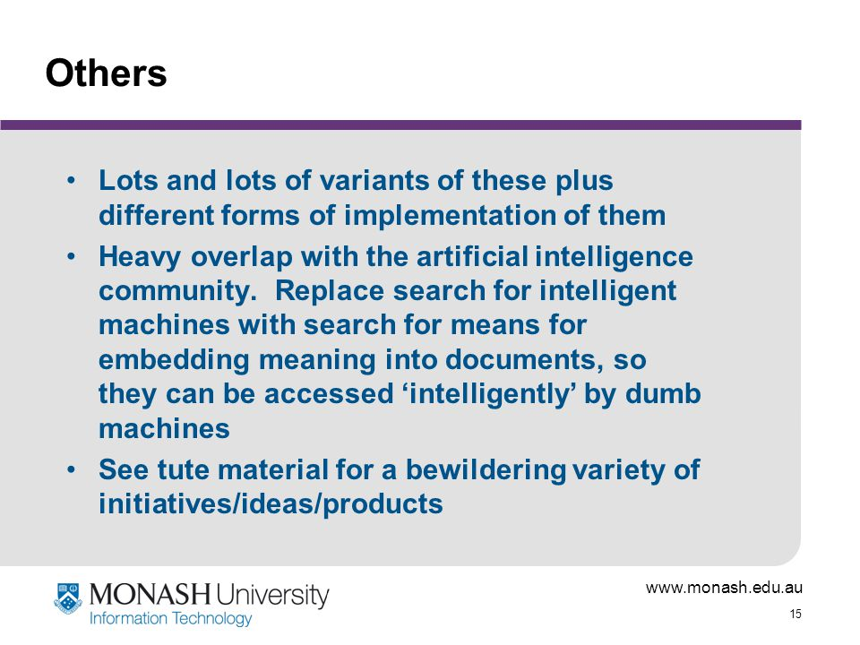 Others Lots and lots of variants of these plus different forms of implementation of them.