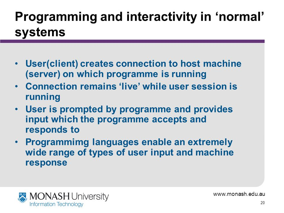 Programming and interactivity in 'normal' systems