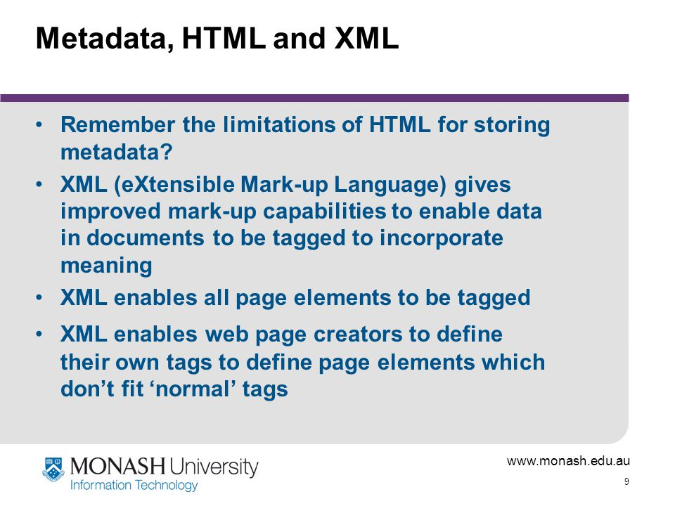Metadata, HTML and XML Remember the limitations of HTML for storing metadata