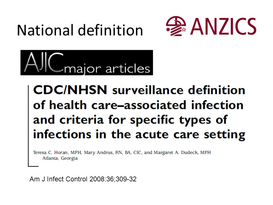 National definition Am J Infect Control 2008:36;309-32