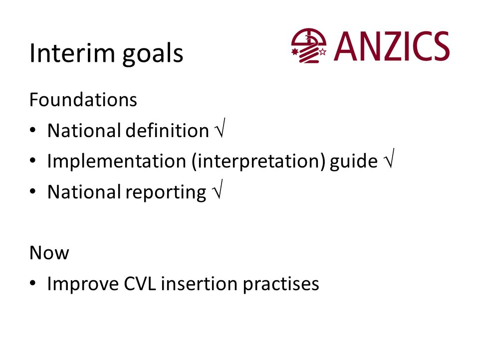 Interim goals Foundations National definition √