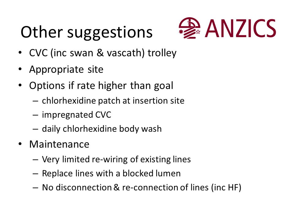 Other suggestions CVC (inc swan & vascath) trolley Appropriate site